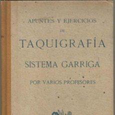 Libros de segunda mano: APUNTES Y EJERCICIOS DE TAQUIGRAFIA, SISTEMA GARRIGA, POR VARIOS PROFESORES. Lote 81344512