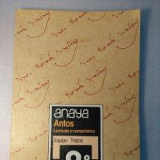 Libros de segunda mano: ANAYA - ANTOS - LECTURAS Y COMENTARIOS 8 - EQUIPO TROPOS - 8º EGB 1985. Lote 82251508