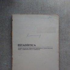 Libros de segunda mano: ESTADISTICA - 1ER GRADO FP - 2º CURSO - RAMA ADMINISTRATIVA Y COMERCIAL - EDITORIAL LARRAURI 1976. Lote 82293804
