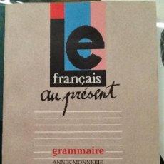 Libros de segunda mano: FRANCAIS AU PRESENT. GRAMAIRE. ALLIANCE FRANCAISE. Lote 82424660