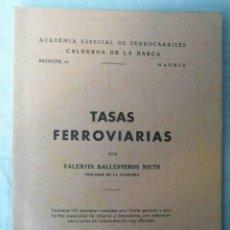 Libros de segunda mano: ACADEMIA ESPECIAL DE FERROCARRILES. TASAS FERROVIARIAS. VALENTIN BALLESTEROS. 1950. RENFE. Lote 83401692