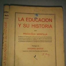 Libros de segunda mano: LA EDUCACIÓN Y SU HISTORIA CON PROGRAMA 1952 FRANCISCA MONTILLA 1ª EDICIÓN CASA MARTÍN . Lote 83711504