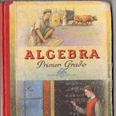 Libros de segunda mano: ALGEBRA PRIMER GRADO EDELVIVES 1952. Lote 84079336