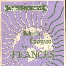 Libros de segunda mano: SOLER TATXER : MÉTODO MODERNO DE FRANCÉS CURSO SUPERIOR (1959). Lote 84089084