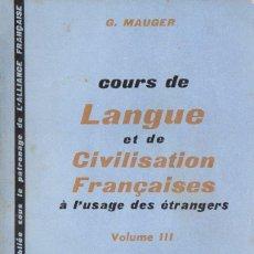 Libros de segunda mano: MAUGER : LANGUE ET CIVILISATION FRANÇAISES VOLUME III (1965). Lote 84089756