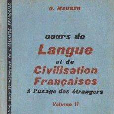 Libros de segunda mano: MAUGER : LANGUE ET CIVILISATION FRANÇAISES VOLUME II (1963). Lote 84090040