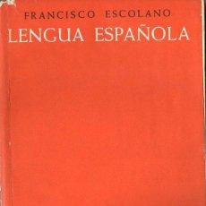 Libros de segunda mano: ESCOLANO : LENGUA ESPAÑOLA SEGUNDO CURSO (1958). Lote 84090664
