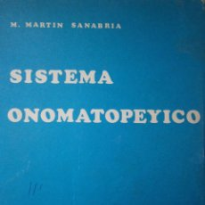 Libros de segunda mano: SISTEMA ONOMATOPEYICO LECTURA Y ESCRITURA SIMULTANEAS MATIAS MARTIN SANABRIA 1974. Lote 159894668
