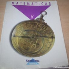 Libros de segunda mano: MATEMÁTICAS – 6 – PRIMARIA - SANTILLANA, 1995. Lote 84666024