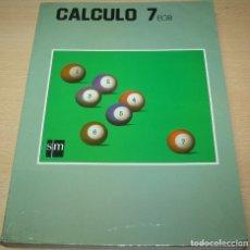Libros de segunda mano: CÁLCULO 7º EGB – SM – 1992. Lote 84666264