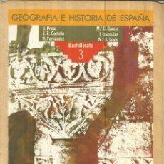 Libros de segunda mano: GEOGRAFÍA E HISTORIA DE ESPAÑA. 3 BACHILLERATO. ANAYA. MADRID. 1987. Lote 85608700