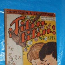 Libros de segunda mano: TILIN TILIN, INICIACION A LA LECTURA, MONSERRAT MELENDRES Y JOSE Mª TORAL, 2ª PARTE, ED SPES 1952. Lote 85729368