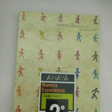 Libros de segunda mano: ANAYA NUESTRA EXPERIENCIA 2 EGB EQUIPO AULA 3. Lote 86148368