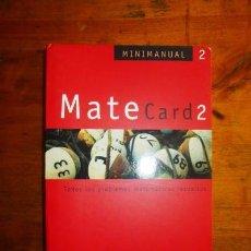 Libros de segunda mano: MATECARD 2 : TODOS LOS PROBLEMAS MATEMÁTICOS RESUELTOS. Lote 86526308