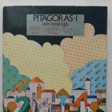 Libros de segunda mano: PITAGORAS I - TERCER CUADERNO DE CALCULO. CICLO INICIAL EGB - EDICIONES SM - 1981. Lote 88126172