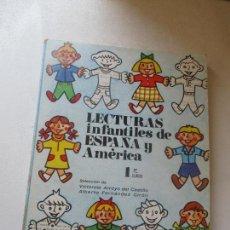 Libros de segunda mano: LECTURAS INFANTILES DE ESPAÑA Y AMÉRICA,1ER CURSO, ANAYA-1967. Lote 88378276