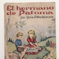 Libros de segunda mano: EL HERMANO DE PALOMA- GLORIA VILLARDEFRANCOS- ESCUELA ESPAÑOLA. Lote 88904638