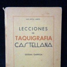 Libros de segunda mano: LECCIONES DE TAQUIGRAFÍA CASTELLANA, SISTEMA GARRIGA. LUÍS RIPOLL ARBÓS. SÓLLER 1939. Lote 89377640