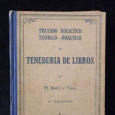 Libros de segunda mano - TRATADO DIDÁCTICO TEÓRICO - PRÁCTICO DE TENEDURÍA DE LIBROS. M. BOFILL Y TRÍAS. 9ª ED. 1942 - 89377836