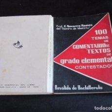 Libros de segunda mano: 100 TEMAS DE COMENTARIO DE TEXTOS DE GRADO ELEMENTAL CONTESTADOS, 1969. Lote 89666952