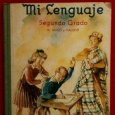 Libros de segunda mano: MI LENGUAJE - ED. J.DURAN 1955 - SEGUNDO GRADO - N. MASO Y VALENTI - SEGUNDA EDICION. Lote 89790608