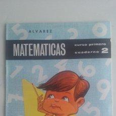 Libros de segunda mano: CARTILLA/CUADERNO 2 MATEMATICAS ALVAREZ/1º CURSO.. Lote 96547396