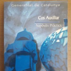 Libros de segunda mano: COS AUXILIAR / SUPÒSITS PRÀCTICS / GENERALITAT DE CATALUNYA / ADAMS / 2010. Lote 90515845
