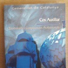 Libros de segunda mano: COS AUXILIAR / QÜESTIONARIS I COMPETÈNCIES PROFESSIONALS / GENERALITAT DE CATALUNYA / ADAMS / 2010. Lote 90516055