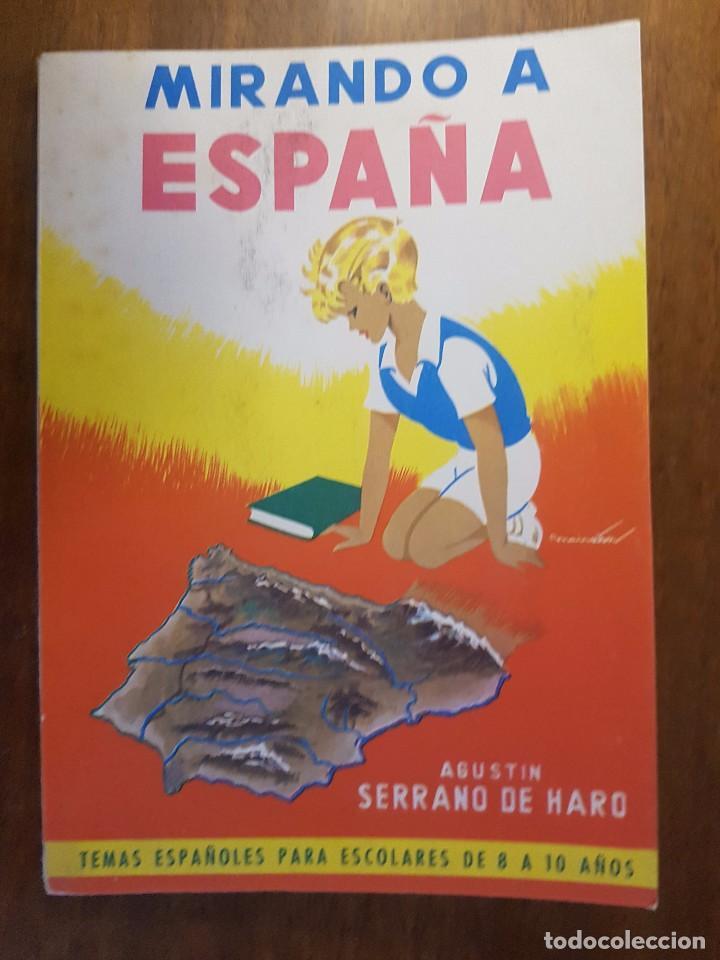MIRANDO A ESPAÑA - AGUSTIN SERRANO DE HARO - EDITORIAL PARANINFO 1963 (Libros de Segunda Mano - Libros de Texto )