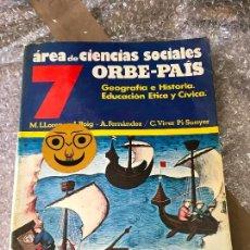 Libros de segunda mano: AREA CIENCIAS SOCIALES 7 ORBE VICENS ÉTICA CÍVICA . Lote 90754270
