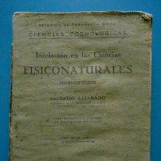 Libros de segunda mano: INICIACION EN LAS CIENCIAS FISICONATURALES SEGUNDO CURSO SALUSTIO ALVARADO. 1942. Lote 91559815