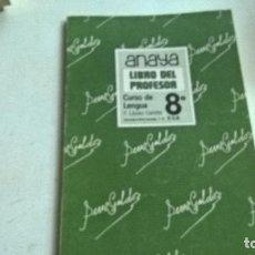 Libros de segunda mano: ANAYA.LIBRO DEL PROFESOR-CURSO DE LENGUA-8º EGB-AÑO 1984. Lote 92122220