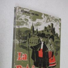 Libros de segunda mano: LA PATRIA ESPAÑOLA / EZEQUIEL SOLANA / EDITORIAL ESCUELA ESPAÑOLA 1962. Lote 36794583