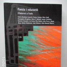 Libros de segunda mano: POESIA I EDUCACIÓ D'INTERNET A L'AULA - GLORIA BORDONS,........... - COMO NUEVO.. Lote 92488420