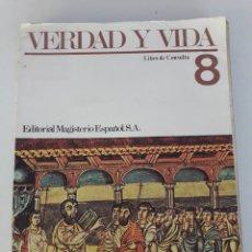 Libros de segunda mano: LIBRO VERDAD Y VIDA (RELIGION) - 8 EGB - EDITORIAL MAGISTERIO ESPAÑOL - 1974. Lote 93000930