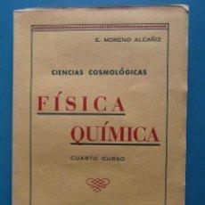 Libros de segunda mano - Ciencias Cosmologicas. Fisica Quimica 4º curso. Emilio Moreno Alcañiz 1945 - 93042055
