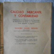 Libros de segunda mano: CÁLCULO MERCANTIL Y CONTABILIDAD. TEODORO CONDE MENESES. 194 PÁGINAS. 1952. Lote 93110695