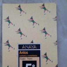 Libros de segunda mano: ANTOS 5º. LECTURAS Y COMENTARIOS. 1984. ED. ANAYA. MUY BUEN ESTADO. Lote 152050596
