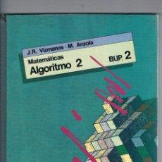 Libros de segunda mano: LIBRO TEXTO MATEMATICAS ALGORITMO 2 BUP 2 SM. Lote 93950025