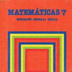 Libros de segunda mano: MATEMÁTICAS 7 EDUCACIÓN GENERAL BÁSICA SANTILLANA LIBRO DE TEXTO 1983. Lote 93950245