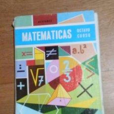 Libros de segunda mano: MATEMATICAS. EDITORIAL MIÑON 1968 OCTAVO CURSO. Lote 93971467