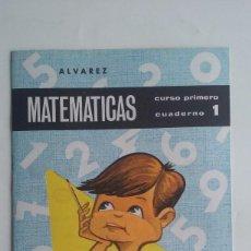 Libros de segunda mano: CARTILLA/CUADERNO 1 MATEMATICAS ALVAREZ/1º CURSO.. Lote 96547246