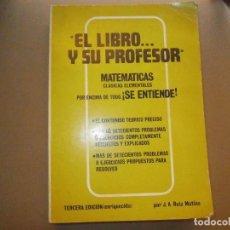 Libros de segunda mano: AÑO 1979 EL LIBRO Y SU PROFESOR MATEMATICAS CASI ELEMENTALES POR ENCIMA DE TODO SE ENTIENDE. Lote 94755463
