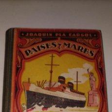Libros de segunda mano: PAISES Y MARES.TERCER MANUSCRITO. JOAQUIN PLA CARGOL.1947 GIRONA.ED.:DALMAU CARLES,PLA. Lote 94805991