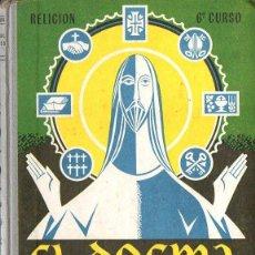 Libros de segunda mano: EDELVIVES : EL DOGMA CATÓLICO SEXTO CURSO (1963). Lote 94943035