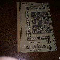 Libros de segunda mano: EDICIONES BRUÑO ELEMENTOS DE CIENCIAS DE LA NATURALEZA PRIMER CURSO CUARTA EDICIÓN . Lote 95011050