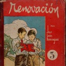 Libros de segunda mano: JOSÉ LEÓN DOMÍNGUEZ : RENOVACIÓN 3 (SALVATELLA, 1940). Lote 95471039