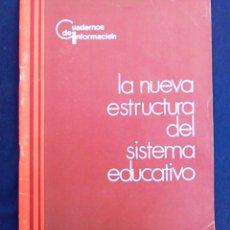 Libros de segunda mano: LA NUEVA ESTRUCTURA DEL SISTEMA EDUCATIVO ESPAÑOL. 1972. COLECCIÓN CUADERNOS DE INFORMACIÓN. MEC.. Lote 95557071