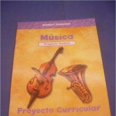 Libros de segunda mano: PROYECTO CURRICULAR MÚSICA PRIMARIA. PROYECTO ÁNDOLA. EVEREST 2000. SIN DISKETTE. ESCOLAR. Lote 95708203