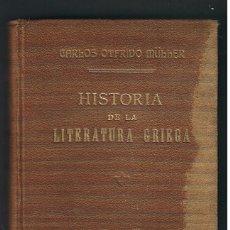 Libros de segunda mano: HISTORIA DE LA LITERATURA GRIEGA. TOMO III. CARLOS OTFRIDO MÜLLER. Lote 95794459